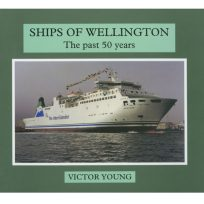 Ships of Wellington - The Last 50 Years