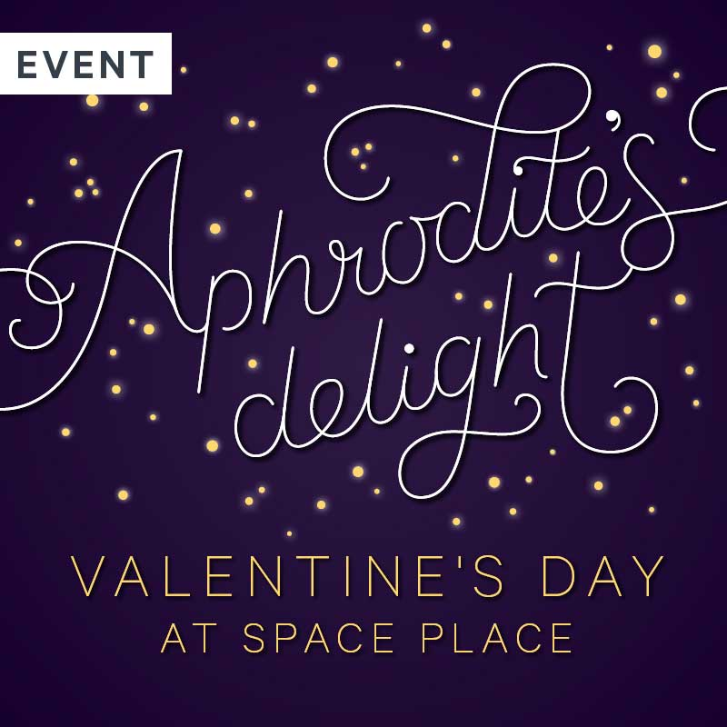 Valentine's Day at Space Place: Aphrodite's Delight