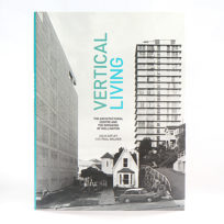 Vertical Living: The Architectural Centre and the Remaking of Wellington, Vertical Living, Architecture, Wellington, Book, Julia Gatley Paul Walker